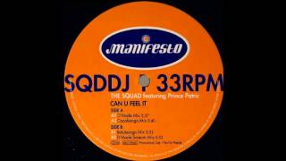 The Squad Featuring Prince Patric - Can U Feel It (West Avenue Mix)