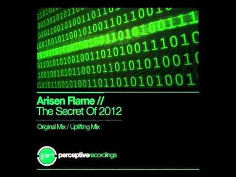 Arisen Flame - The Secret Of 2012 (Uplifting Mix)