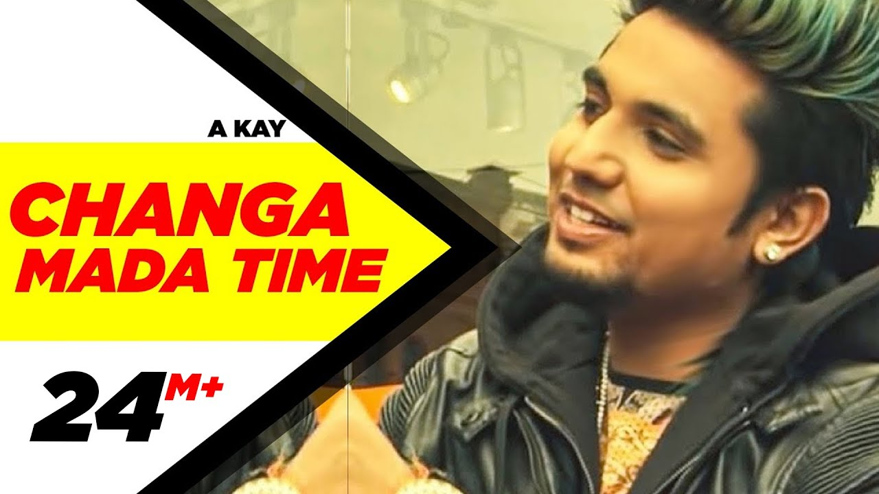 Changa Mada Time (Full Video) | A Kay | Latest Punjabi Song 2016 | Speed  Records - YouTube