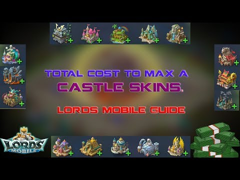 HOW MUCH $ TO MAX A CASTLE SKIN - Lords Mobile