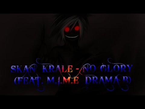 Skan  Krale - No Glory (feat. M.I.M.E  Drama B)