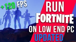 FORTNITE - INCREASE FPS ON LOW END PCs / LAPTOP FPS BOOST SEASON 4 GUIDE 2018