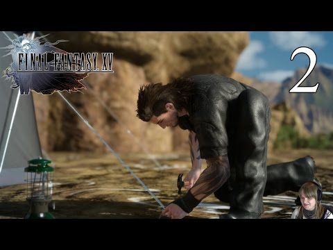 "Final Fantasy XV - Playthrough Part 2 ""Camping"""