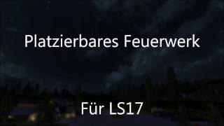 """[""""ls"""", """"17"""", """"2017"""", """"landwirtschafts"""", """"simulator"""", """"feuerwerk"""", """"firework"""", """"alex2009"""", """"placeable"""", """"platzierbar"""", """"spaß"""", """"fun"""", """"mod"""", """"modding"""", """"script"""", """"giants""""]"""