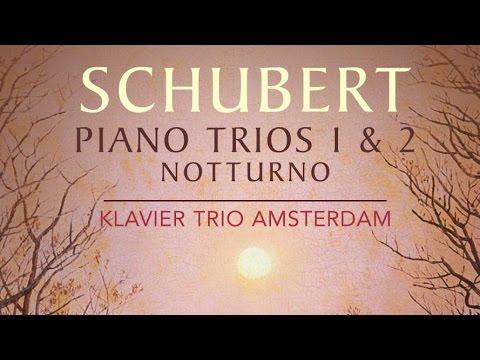Schubert: Piano Trios 1 & 2 (Full Album)
