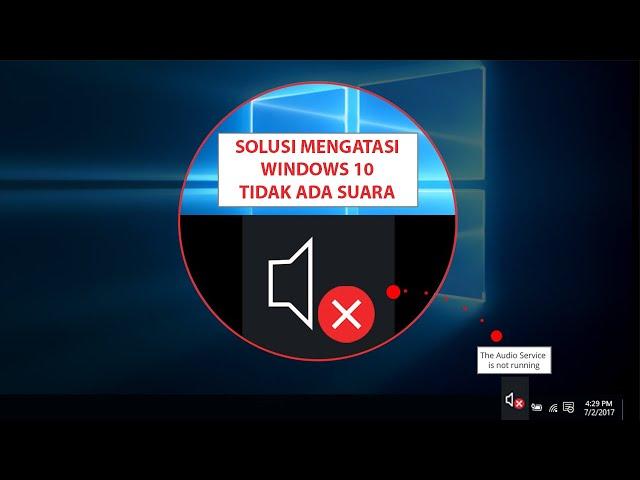 Windows 10 Tidak Ada  Suara, Ini Solusinya!