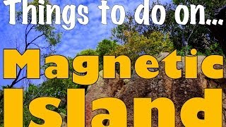 THINGS TO DO ON MAGNETIC ISLAND - Queensland, Australia