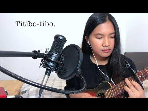 Titibo-tibo - Moira dela Torre (Cover)