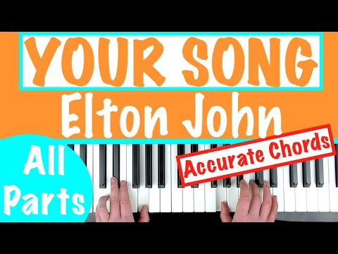 How To Play 'YOUR SONG' - Elton John | Piano Chords Accompaniment Tutorial