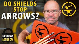 Lockdown Longbow - Do shields stop arrows?