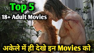 Top 5🤤 Best 18+ Adขlt Movies in Hindi | Best Adult Movies only for 18+