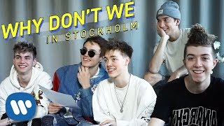 "Why Don't We in Sweden - ""What are they making us sing?"""