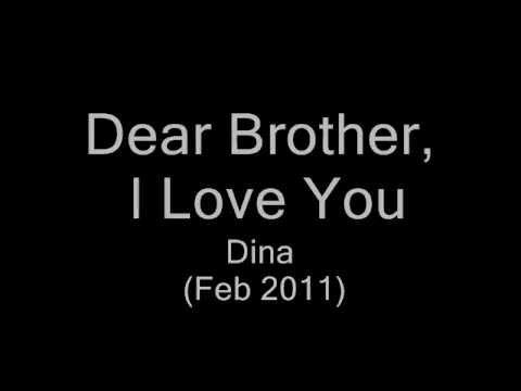Dear Brother I Love You Dina Youtube