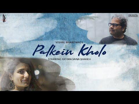 Palkein Kholo (Official Music Video) | Vishal Bhardwaj | Fatima Sana Shaikh | Bashir Badr