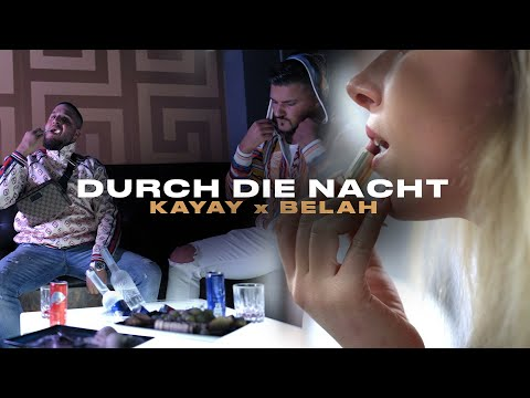 KAY AY & BELAH - DURCH DIE NACHT (Official Music Video)