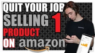 How to Quit Your Job Selling 1 Product on Amazon!