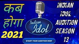 Indian Idol Audition Season 13 ,2021! Indian Idol 2021 ! Online Registration Date & Venue 2021 !