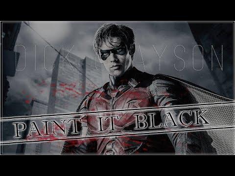 Dick Grayson - Paint it black | batman and robin [ titans + dceu ]