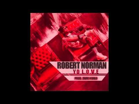 Robert Norman - Yo L.O.V.E. (Prod. Zaire Koalo)