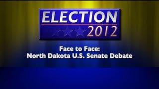 Face To Face: North Dakota U.S. Senate Debate 2012