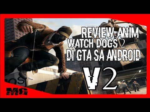Review Anim Watch Dogs 2 V2 Untuk Gta Sa Android