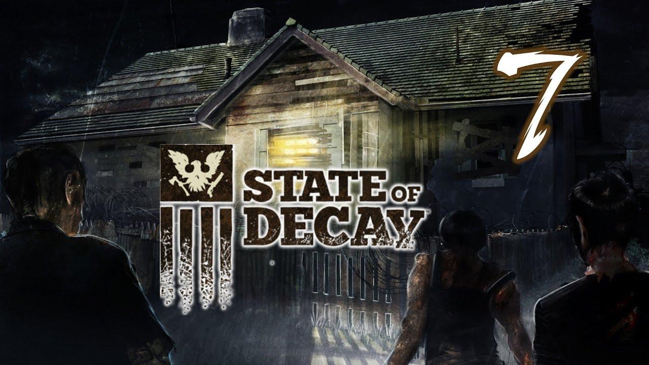 Поиграем State of Decay #7 [Ветеринарка]