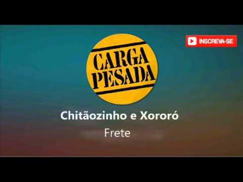 Frete  Chitãozinho e Xororó - Trilha Sonora Carga Pesada
