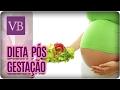 Dieta Pós Gestação - Você Bonita (15/02/17)