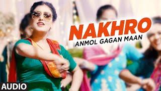 New punjabi audio song   anmol gagan maan: nakhro   tiger style   preet kanwal   latest punjabi song