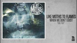 Watch Like Moths To Flames Real Talk video