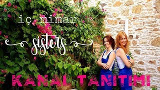 İç Mimar Sisters | KANAL TANITIMI #1