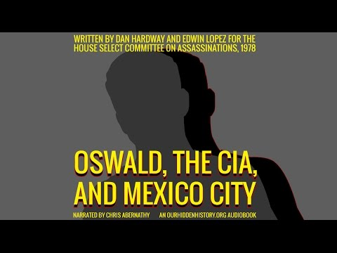 Oswald, the CIA & Mexico City (The Lopez Report) Section 1