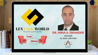 LexTalk World Talk Show with Dr. Mina A. Iskander, Partner at AL ADEL Law Firm