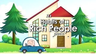 21 Habits of Rich People, Part 2 – Golden Nugget #63