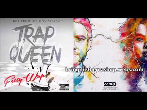I WANT YOUR TRAP QUEEN | Fetty Wap vs. Zedd ft. Selena Gomez (Mashup)