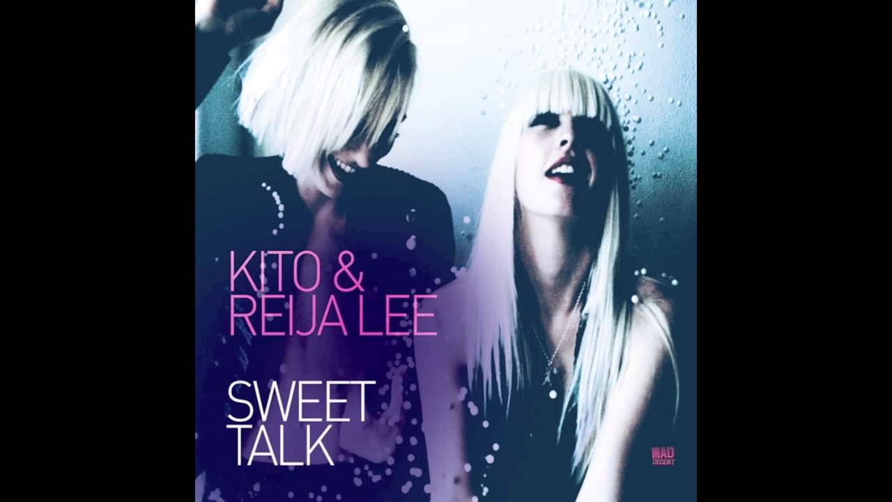 Kito Featuring Reija Lee - Sweet Talk - YouTube