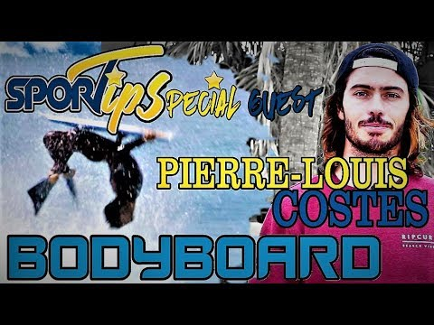 Sportips Special Guest : Pierre-Louis COSTES (BODYBOARD)