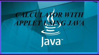 Make a formal calculator with applet using java | Add, Sub, Mult, Div .