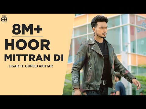 Hoor Mittra Di (4k Video) Jigar Ft Sara Gurpal | Amrit Maan | Ikky Music | Latest Punjabi Songs 2020