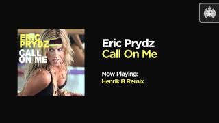 Eric Prydz - Call On Me (Henrik B Remix)