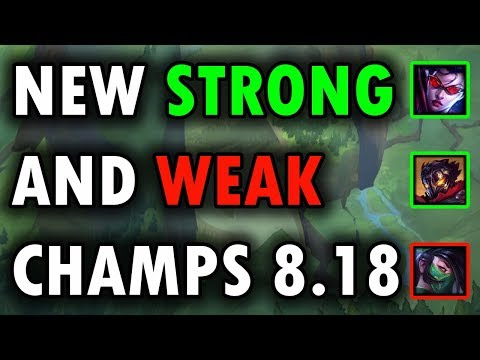 New Strong and Weak Champs For Patch 8.18 ~ League of Legends