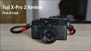 Fuji X-Pro 2 Review: The Leica of Fuji Cameras (4 Month Review, Pros & Cons)