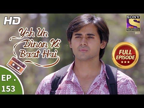Yeh Un Dinon Ki Baat Hai - Ep 153 - Full Episode - 5th  April, 2018