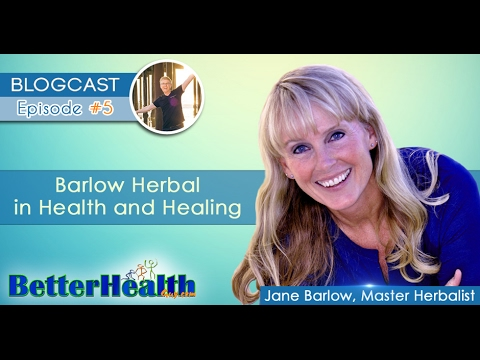 Episode #5: Barlow Herbal in Health and Healing with Jane Barlow