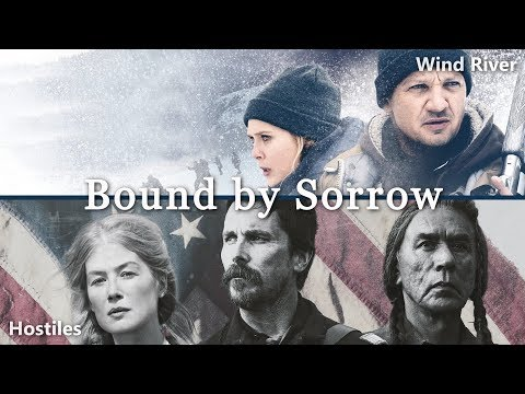 Hostiles and Wind River: Bound by Sorrow