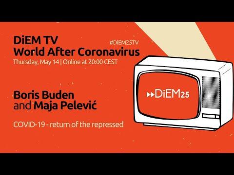 DiEM25 TV: Boris Buden And Maja Pelević - COVID-19 - Return Of The Repressed