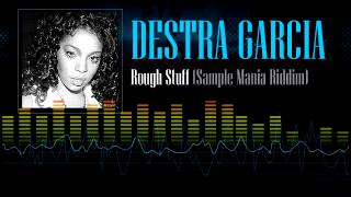 Destra Garcia - Rough Stuff (Sample Mania Riddim)