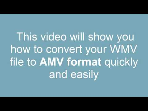 How to convert WMV to AMV
