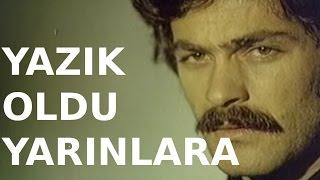 Yazık Oldu Yarınlara - Türk Filmi