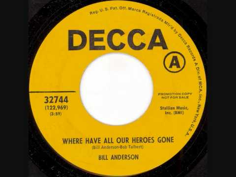 Bill Anderson - Where Have All Our Heroes Gone